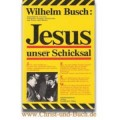 Jesus unser Schicksal, Wilhelm Busch