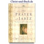 The Prayer of Jabez - Breaking Through to the Blessed Life, Bruce Wilkinson