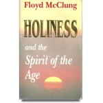 HOLINESS and the Spirit of the Age, Floyd McClung