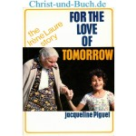 For The Love Of Tomorrow, Jacqueline Piguet
