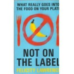 Not On The Label, Felicity Lawrence
