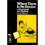 Where There Is No Doctor, David Werner