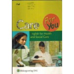 Care For You - English for Health and Social Care, Ruth Fiand