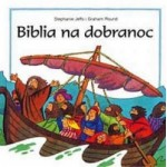Biblia na dobranoc, Stephanie Jeffs, Graham Round