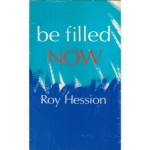be filled NOW, Roy Hession