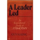 A Leader Led - First Timothy, Guy King