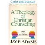 A Theology of Christian Counseling, Jay Adams