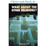 What about the other Religions? Werner Gitt