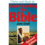Understanding the Bible, John Stott