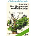 Das Management von Mutter Natur, Fred Kurt