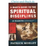 A Man's Guide to the Spiritual Disciplines, Patrick Morley
