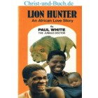 Lion Hunter An African Love Story, Paul White