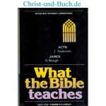 What the Bible teaches New Testament Acts James; Anderson; Waugh