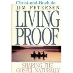 Living Proof Sharing The Gospel Naturally, Jim Peterson