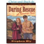 Adventures on the American Frontier 1 Daring Rescue at Sonora Pass, Stephen Bly