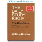 The Daily Study Bible Revelation of John Chapters 6-22, William Barclay