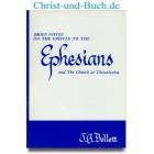 Brief Notes on the Epistle to the Ephesians and the Church at Thessalonica, Bellet J G Bellett