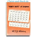 Forty Days of Scripture, W T P Wolston