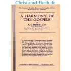 A Harmony of the Gospels for Students of the Life of Christ, A T Robertson