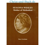 Susanna Wesley - Mother of Methodism, Mary Greetham