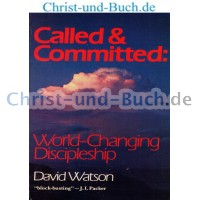 Called & Committed World-Changing Discipleship, David Watson