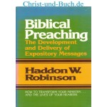 Biblical Preaching Development and Delivery of Expository Messages, Haddon W Robinson