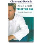 This is your time, Michael W Smith