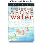 Keeping Your Head Above Water - Refreshing Insights for Church Leadership, Dave Stone