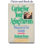 Caring For Your Aging Parents, Barbara Deane